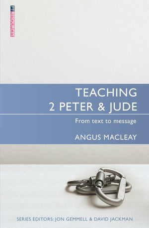 Teaching 2 Peter & Jude: From Text to Message by Sydserff, Robin (9781527105638) Reformers Bookshop