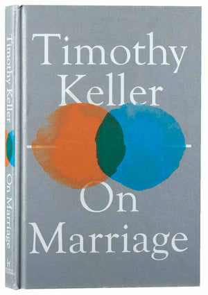 On Marriage by Keller, Timothy (9781529325713) Reformers Bookshop