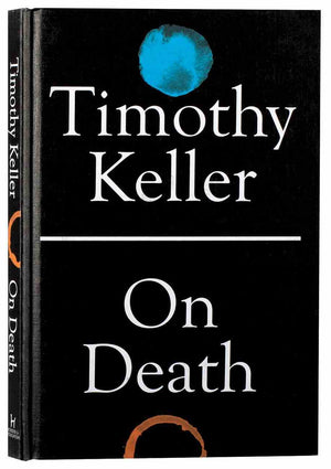 On Death by Keller, Timothy (9781529325744) Reformers Bookshop