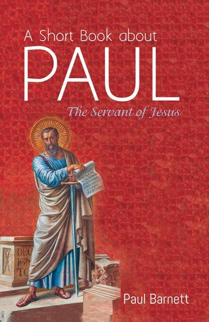 A Short Book About Paul: The Servant of Jesus