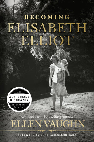 Becoming Elisabeth Elliot by Vaughn, Ellen (9781535910934) Reformers Bookshop