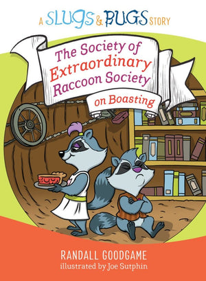 The Society of Extraordinary Raccoon Society on Boasting by Goodgame, Randall (9781535940955) Reformers Bookshop