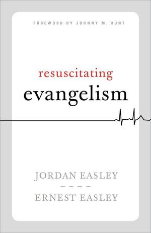 Resuscitating Evangelism by Easley, Jordan and Ernest (9781535941112) Reformers Bookshop