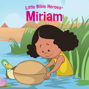 Miriam, Little Bible Heroes Board Book by (9781535954372) Reformers Bookshop