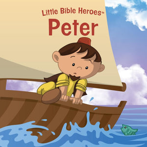 Peter, Little Bible Heroes Board Book by (9781535954396) Reformers Bookshop