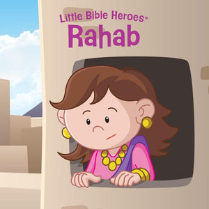 Rahab, Little Bible Heroes Board Book by (9781535954402) Reformers Bookshop