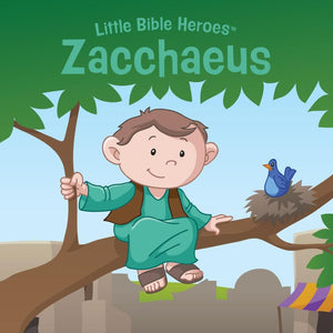 Zacchaeus, Little Bible Heroes Board Book by (9781535954464) Reformers Bookshop