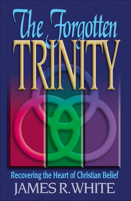 9781556617256-Forgotten Trinity, The: Recovering the Heart of Christian Belief-White, James R.
