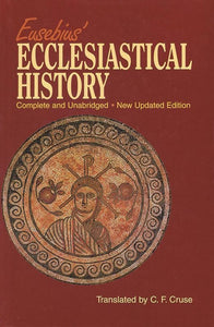 9781565638136-Eusebius' Ecclesiastical History: Complete and Unabridged, New Updated Version-Eusebius