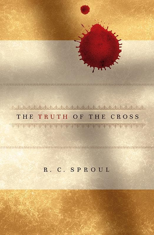 9781567690873-Truth of the Cross, The-Sproul, R. C.