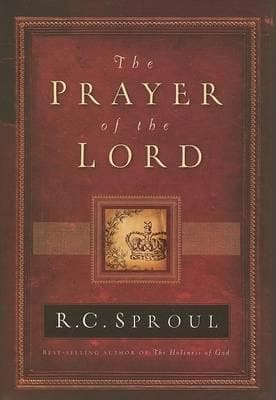 The Prayer of the Lord by Sproul, R. C. (9781567691184) Reformers Bookshop
