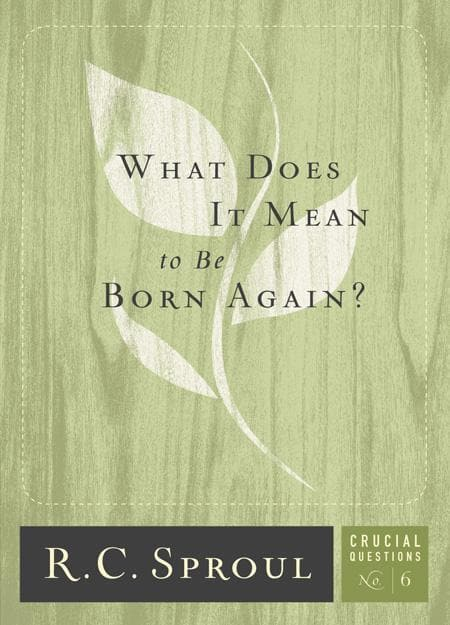 9781567692068-CQ06 What Does it Mean to be Born Again-Sproul, R. C.