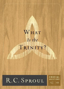 9781567692594-CQ10 What is the Trinity-Sproul, R. C.