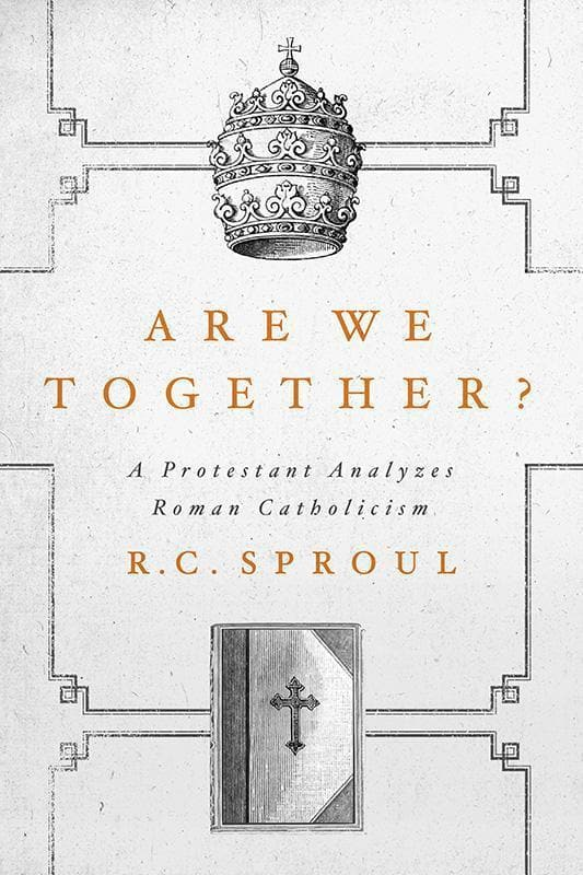 9781567692822-Are We Together: A Protestant Analyzes Roman Catholicism-Sproul, R. C.