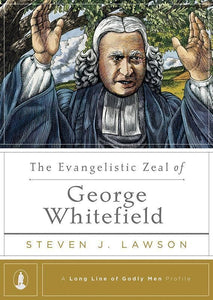 9781567693638-Evangelistic Zeal of George Whitefield, The-Lawson, Steven J.