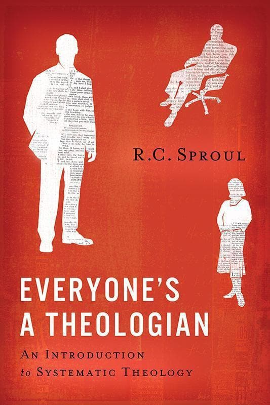 9781567693652-Everyone's a Theologian: An Introduction to Systematic Theology-Sproul, R. C.