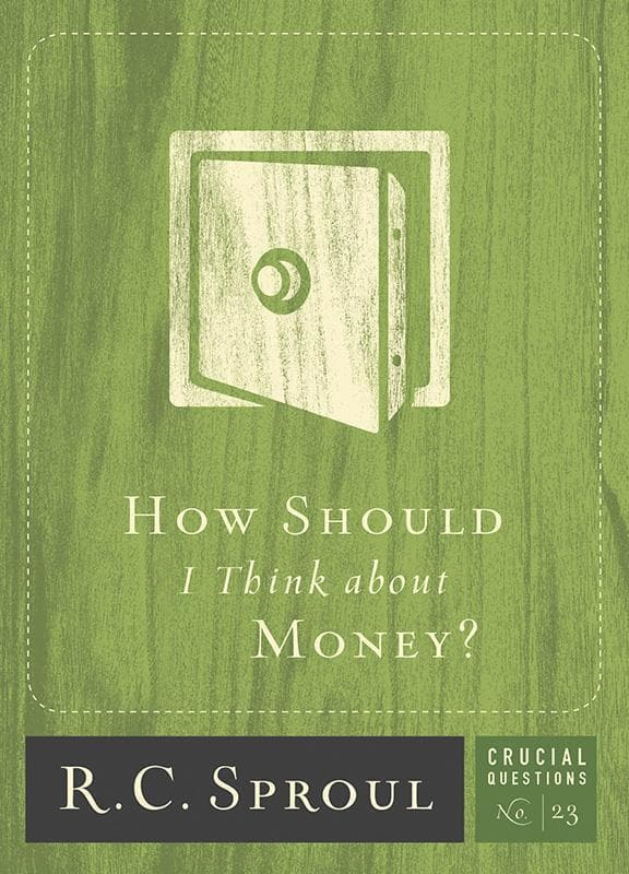 9781567695076-CQ23 How Should I Think about Money-Sproul, R. C.