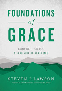 9781567696851-Foundations of Grace: 1400 BC - AD 100-Lawson, Steven J.