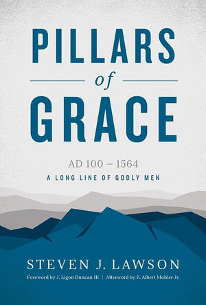 9781567696882-Pillars of Grace: AD 100 - 1564-Lawson, Steven J.
