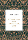 9781567697445-Little Book on the Christian Life, A-Calvin, John
