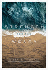 Strength for the Weary by Thomas, Derek (9781567698640) Reformers Bookshop