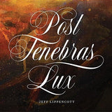 Post Tenebras Lux: A Symphonic Celebration of the Protestant Reformation by Lippencott, Jeff (9781567698770) Reformers Bookshop