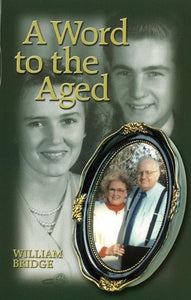 9781573581547-Word to the Aged, A-Bridge, William