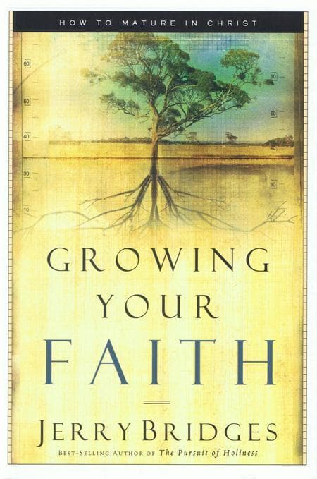 9781576834756-Growing Your Faith: How to Mature in Christ-Bridges, Jerry