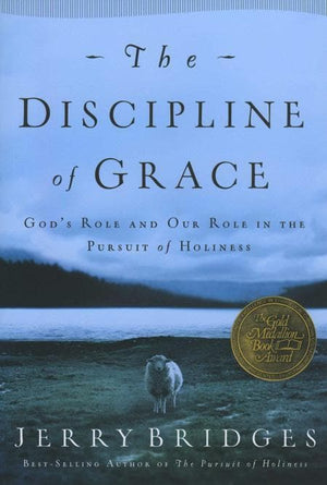 9781576839898-Discipline of Grace, The: God's Role and Our Role in the Pursuit of Holiness-Bridges, Jerry