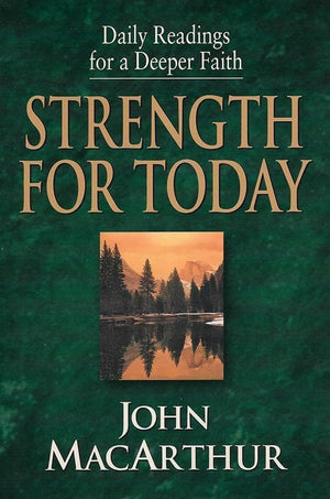9781581344073-Strength for Today: Daily Readings for a Deeper Faith-MacArthur, John