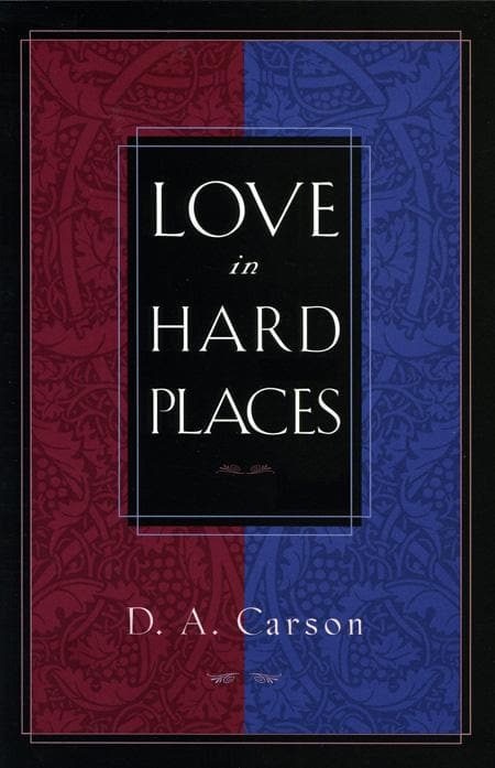9781581344257-Love in Hard Places-Carson, D.A.