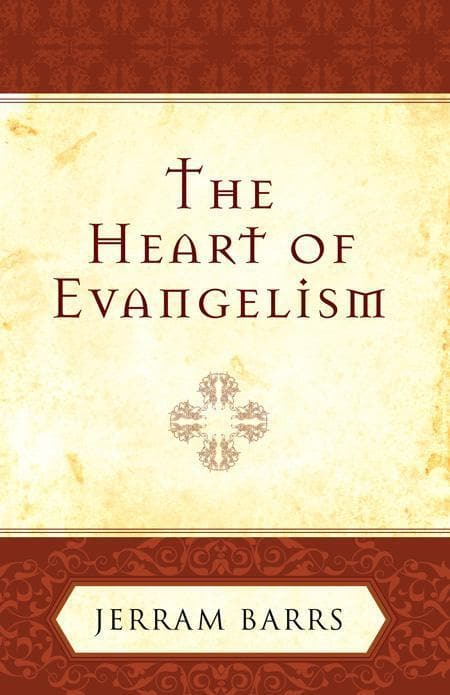 9781581347159-Heart of Evangelism, The-Barrs, Jerram