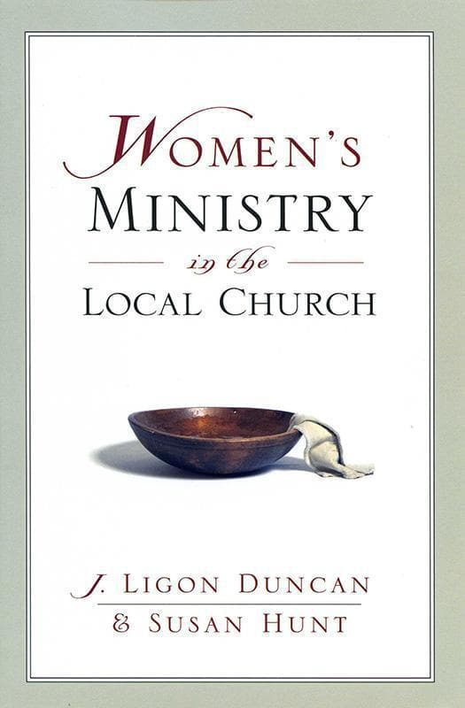 9781581347500-Women's Ministry in the Local Church-Duncan III, J. Ligon