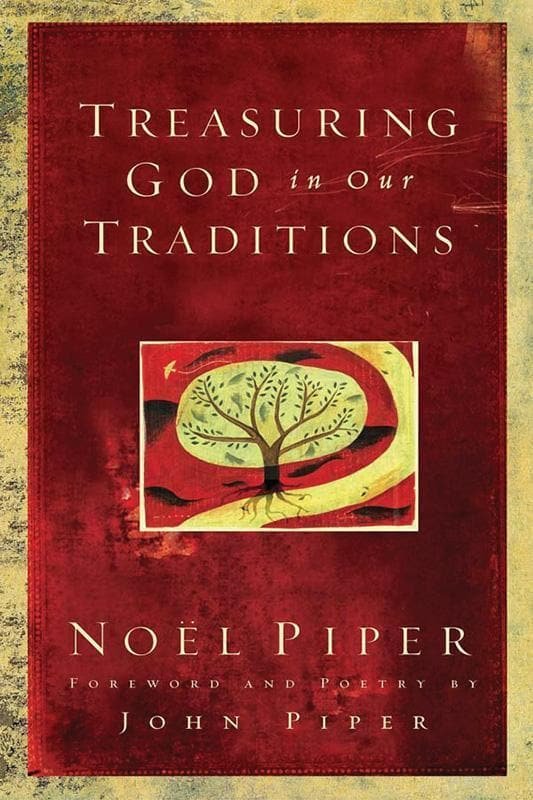 9781581348330-Treasuring God in our Traditions-Piper, Noel