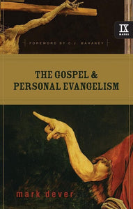 9781581348460-9Marks Gospel and Personal Evangelism, The-Dever, Mark