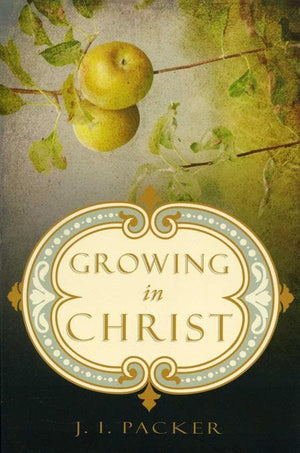 9781581348521-Growing in Christ-Packer, J.I.