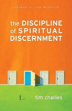 9781581349092-Discipline Of Spiritual Discernment, The-Challies, Tim