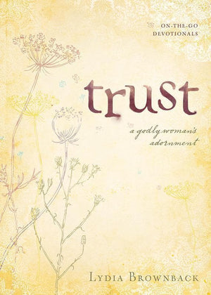 9781581349573-Trust: A Godly Woman's Adornment-Brownback, Lydia