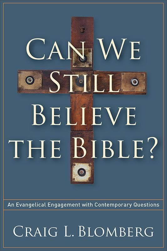 9781587433214-Can We Still Believe The Bible: An Evangelical Engagement with Contemporary Questions-Blomberg, Craig L.