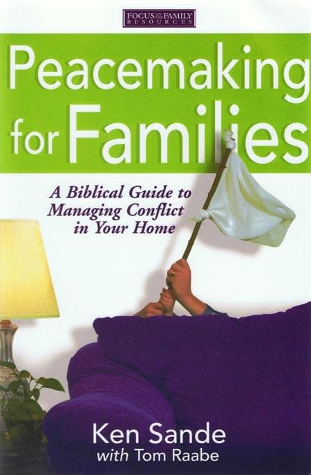 9781589970069-Peacemaking for Families: A Biblical Guide to Managing Conflict in Your Home-Sande, Ken; Raabe, Tom