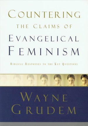 9781590525180-Countering the Claims of Evangelical Feminism: Biblical Responses to the Key Questions-Grudem, Wayne