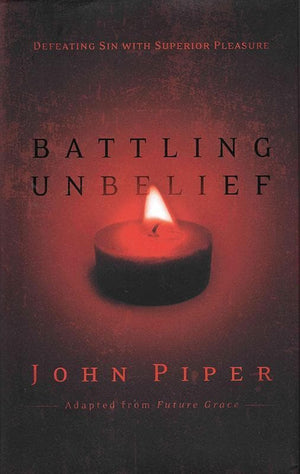 9781590529607-Battling Unbelief: Defeating Sin with Superior Pleasure-Piper, John