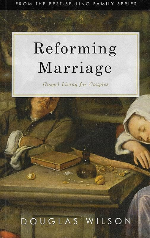 9781591281184-Reforming Marriage: Gospel Living for Couples-Wilson, Douglas