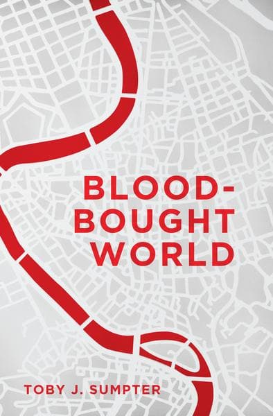 Blood-Bought World: Jesus, Idols & the Bible | Sumpter | 9781591281924