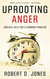 9781596380059-Uprooting Anger: Biblical Help for a Common Problem-Jones, Robert D.
