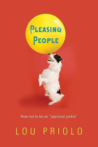 "9781596380554-Pleasing People: How Not to Be an ""Approval Junkie""-Priolo, Lou"