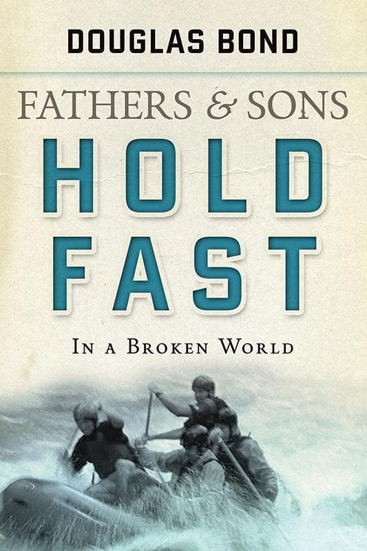 9781596380776-Hold Fast in a Broken World: Fathers and Sons, Volume 2-Bond, Douglas