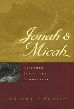 9781596381148-REC Jonah & Micah-Phillips, Richard D.