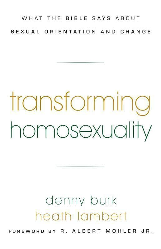 9781596381391-Transforming Homosexuality: What the Bible Says about Sexual Orientation and Change-Burk, Denny; Lambert, Heath