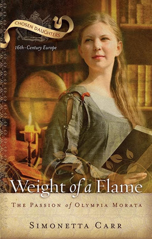 9781596381582-Weight of a Flame: The Passion of Olympia Morata-Carr, Simonetta